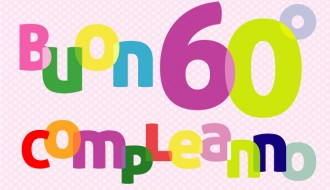 buon 60° compleanno – happy 60th birthday